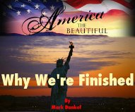 "Arthur Topham's Radical Press News Wire Notes Mark Dankof's ""America, The Beautiful:  Why We're Finished."" [Canada]"